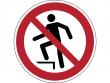 17: Verbotsschild - Aufsteigen verboten (gemäß DIN EN ISO 7010)